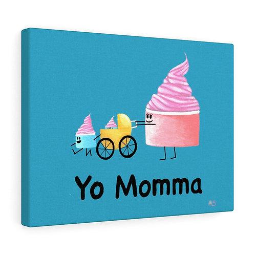 Yo Momma - Canvas Print