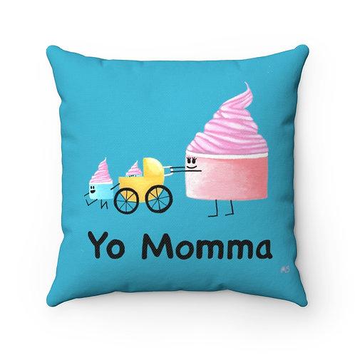 Yo Momma - Square Pillow