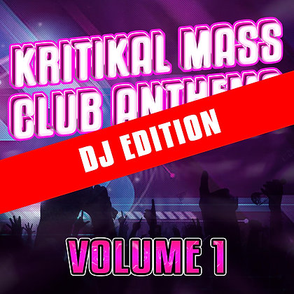Kritikal Mass Club Anthems Vol. 1 Digital DJ Edition