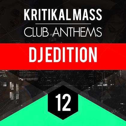 Kritikal Mass Club Anthems Vol 12 DJ Edition