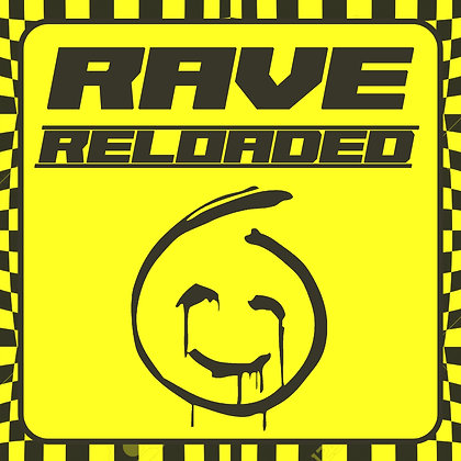 Rave Reloaded