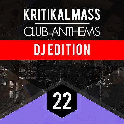 Kritikal Mass Club Anthems Vol 22 DJ EDITION