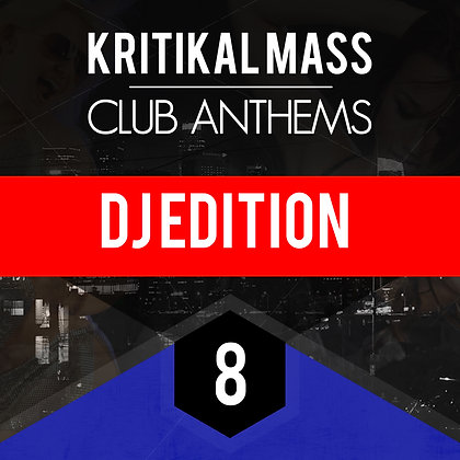 Kritikal Mass Club Anthems Vol 8 DJ Edition