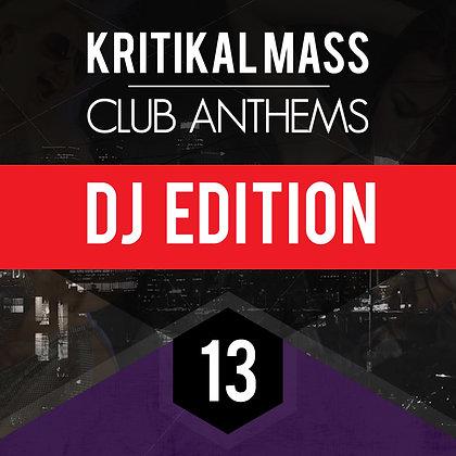 Kritikal Mass Club Anthems Vol 13 DJ Edition