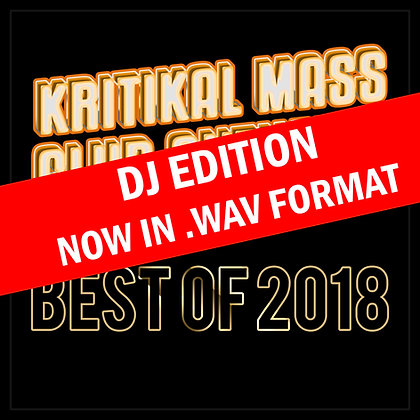 Kritikal Mass Club Anthems The Best of 2018 DJ Edition