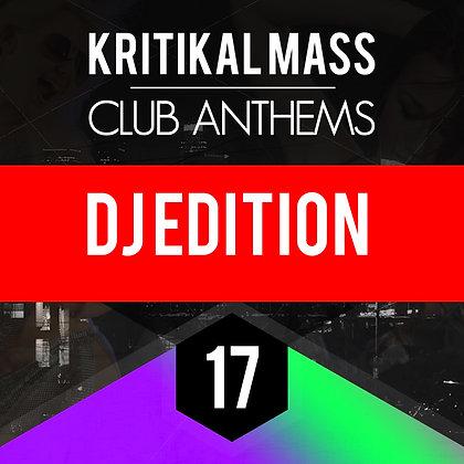 Kritikal Mass Club Anthems Vol 17 DJ Edition