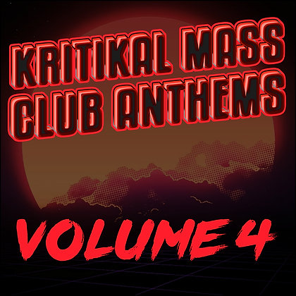 Kritikal Mass Club Anthems Vol. 4 Digital Download