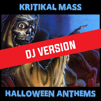 Kritikal Mass Halloween Anthems Digital DJ Version
