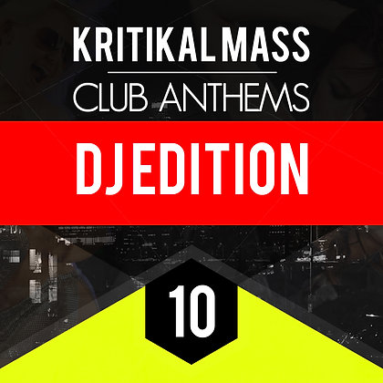 Kritikal Mass Club Anthems Vol 10 DJ Edition