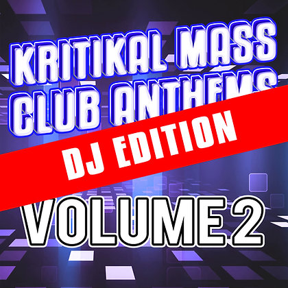 Kritikal Mass Club Anthems Vol. 2 Digital DJ Edition