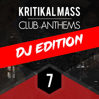 Kritikal Mass Club Anthems Vol 7 DJ Digital Edition