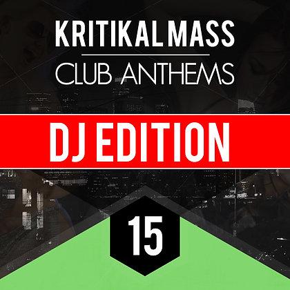 Kritikal Mass Club Anthems Vol 15 DJ Edition
