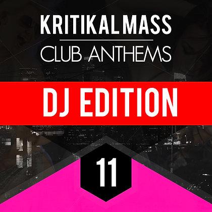 Kritikal Mass Club Anthems Vol 11 DJ Edition