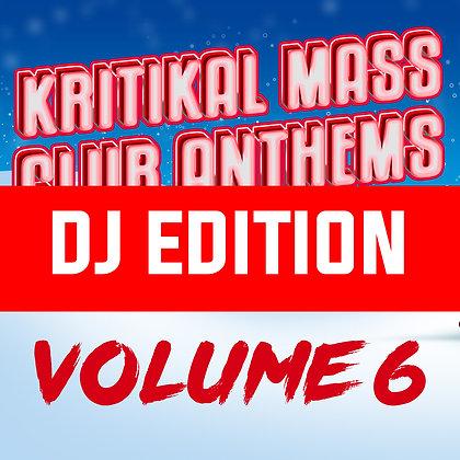Kritikal Mass Club Anthems Vol 6 DJ Edition