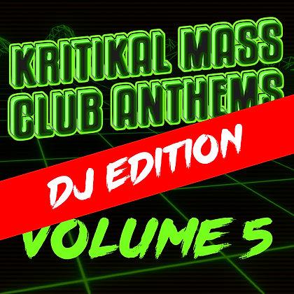 Kritikal Mass Club Anthems Vol. 5 Digital DJ Edition