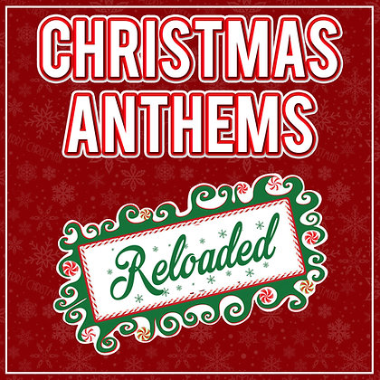 Christmas Anthems Reloaded DJ Edition