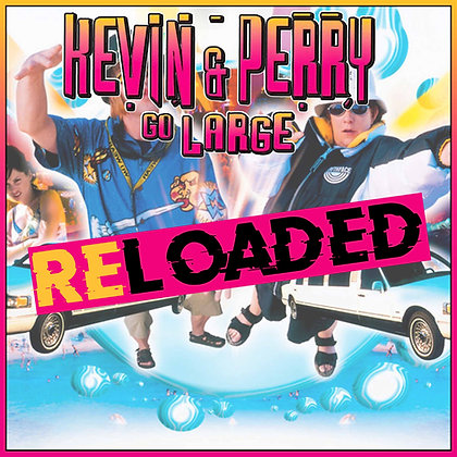 Kevin and Perry Go Large Reloaded CD