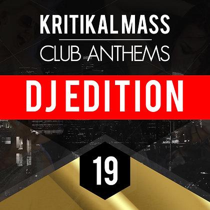 Kritikal Mass Club Anthems Vol 19 DJ Edition