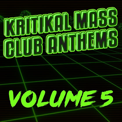 Kritikal Mass Club Anthems Vol. 5 Digital Download