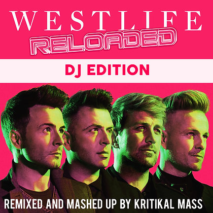 Westlife Reloaded DJ Edition