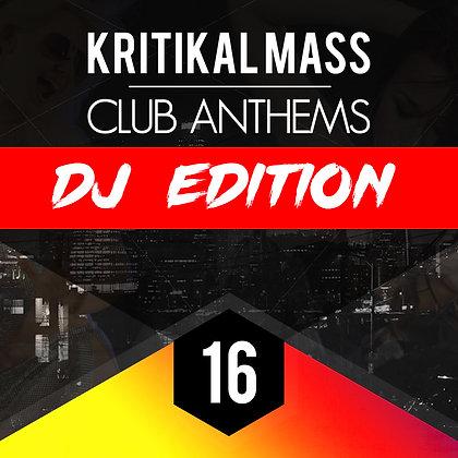 Kritikal Mass Club Anthems Vol 16 DJ Edition