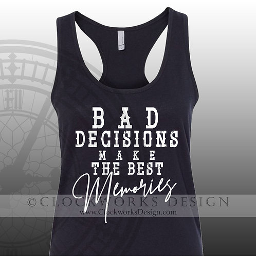 Bad Decisions make the best memories,girls trip,summer fun,party,shirt,shirts