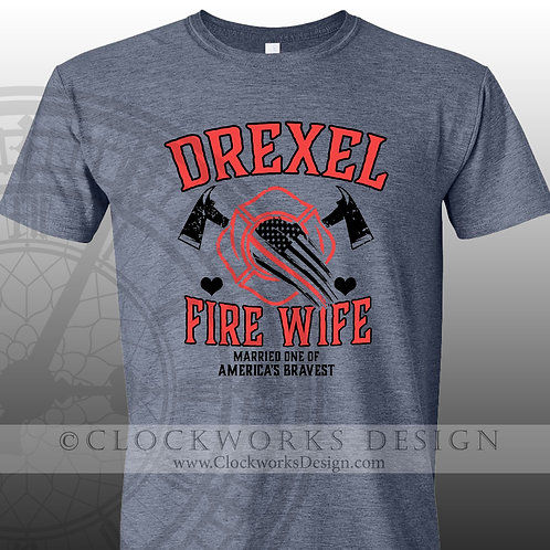 Drexel Fire Wife, Married One of America's Bravest tshirt, firefighter
