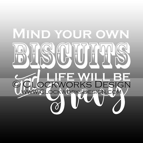 Decal,Mind-Your-Own-Biscuits-and-Life-will-be-Gravy,-Country-Song,-Mind-your-Bus