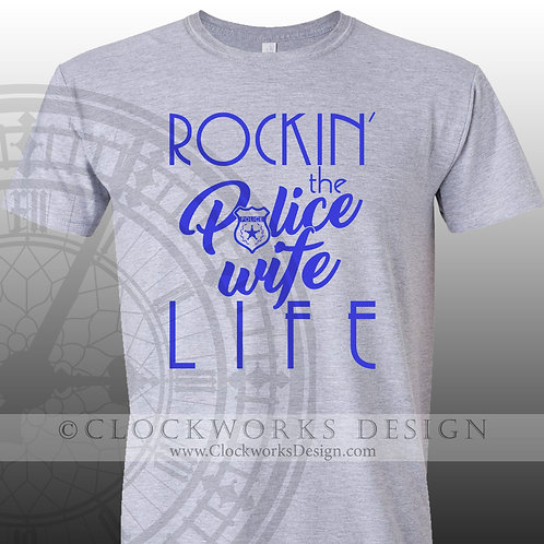 Rockin-the-Police-Wife-Life,shirts-with-sayings,shirt-for-women,gift-for-her