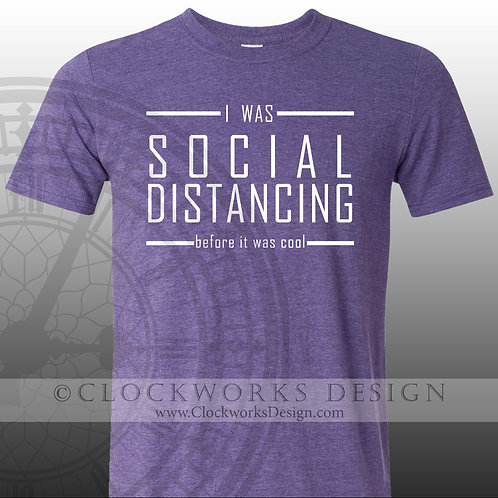 I was Social Distancing before Social Distancing was Cool Covid 19 Shirt