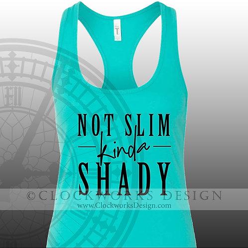 Not slim kinda shady,shirt,shirts with sayings,funny sarcastic shirt,curvy girl
