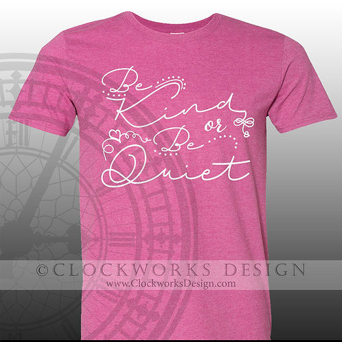 Be kind or be quiet,kind shirt,shirts with sayings,shirt for women,shirt,tee