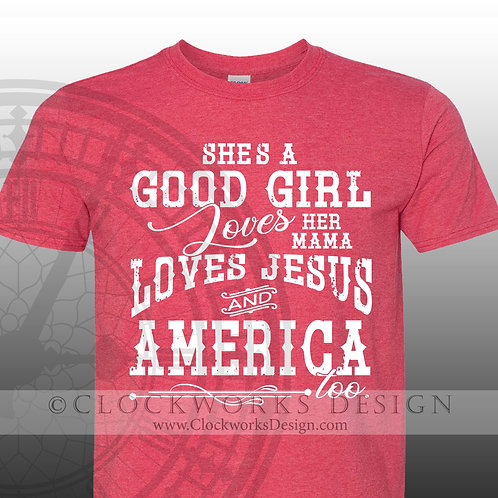 Shes a good girl loves her mama-and america-too,Tom Petty Shirt, Music lyrics