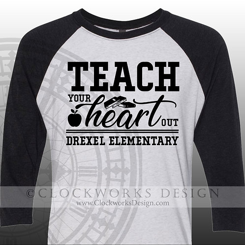 Teach Your Heart Out,Personalized,womens shirt, shirt with sayings,teacher shirt
