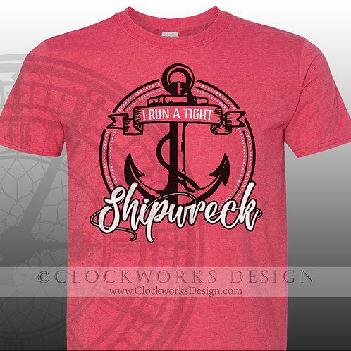 I run a Tight Shipwreck, family shirt,mom shirts,funny,chaos