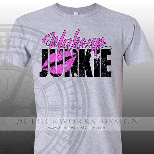 Makeup Junkie,Beauty Shirt,shirts with sayings,shirt for women,makeup,beauty