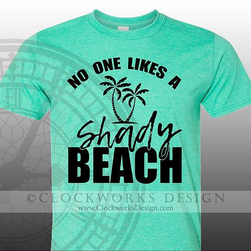 No One Likes a Shady Beach,Shirt,shirts with sayings,beach,water,lake,vacation