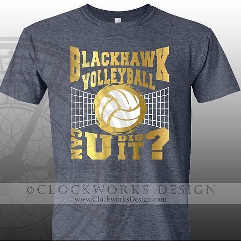 Personalized team,Can You Dig It Blackhawk Volleyball,shirts for him,shirt