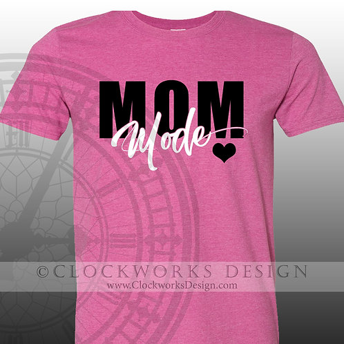 Mom Mode,mom shirt,gift for her,mothers day gift shirt,tees,womens tshirt,shirt