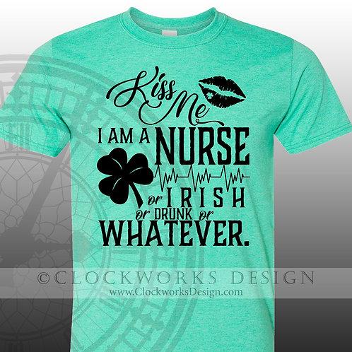 St Patricks Day Shirt,Kiss Me Im a Nurse or Drunk or Irish or Whatever, womens