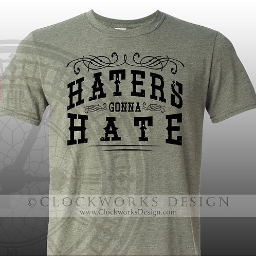 Haters Gonna Hate,Shirt,shirts-with-sayings,eric-church,country-music,lyrics,men