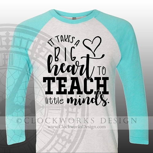 It Takes A Big Heart to Teach Little Minds, pink,womens shirt, shirt with saying