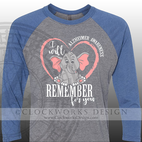 Alzheimer Awareness,I will remember for you,shirt,shirts with sayings