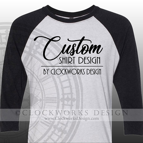 Custom Designed Shirt, Custom Design, Personalized, your choice, choose your own