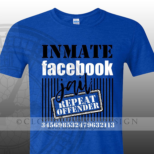 Inmate Facebook Jail shirt,repeat offender,shirts with sayings,shirt for women