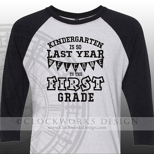 Kindergarten is so last year, teacher shirt,womens shirt, shirt with sayings
