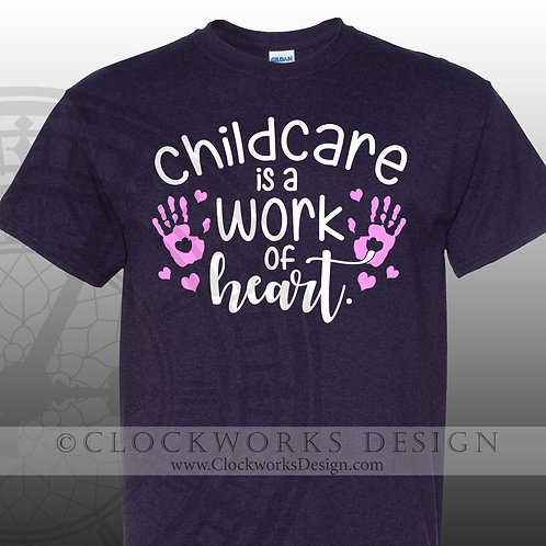 Childcare Is A Work Of Heart tshirt, education, children