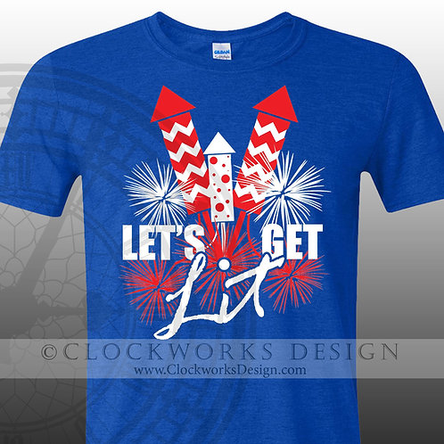 Lets Get Lit,shirt,shirts with sayings,fireworks,fourth of july,independence day