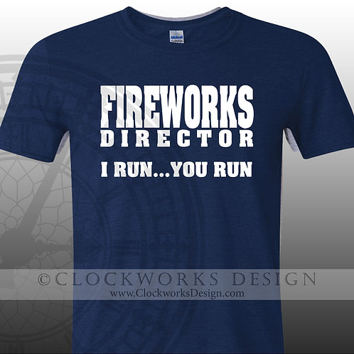 Fireworks Director,I run you run,shirt for her,shirts for him,funny 4th of July