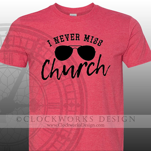 I Never Miss Church,shirt,shirts with sayings,Eric Church,country Music, Concert